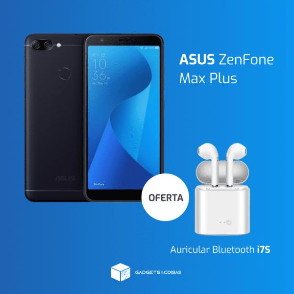 Asus Zenfone Max Plus + Auricular Bluetooth Grátis - Gadgets &Amp; Coisas